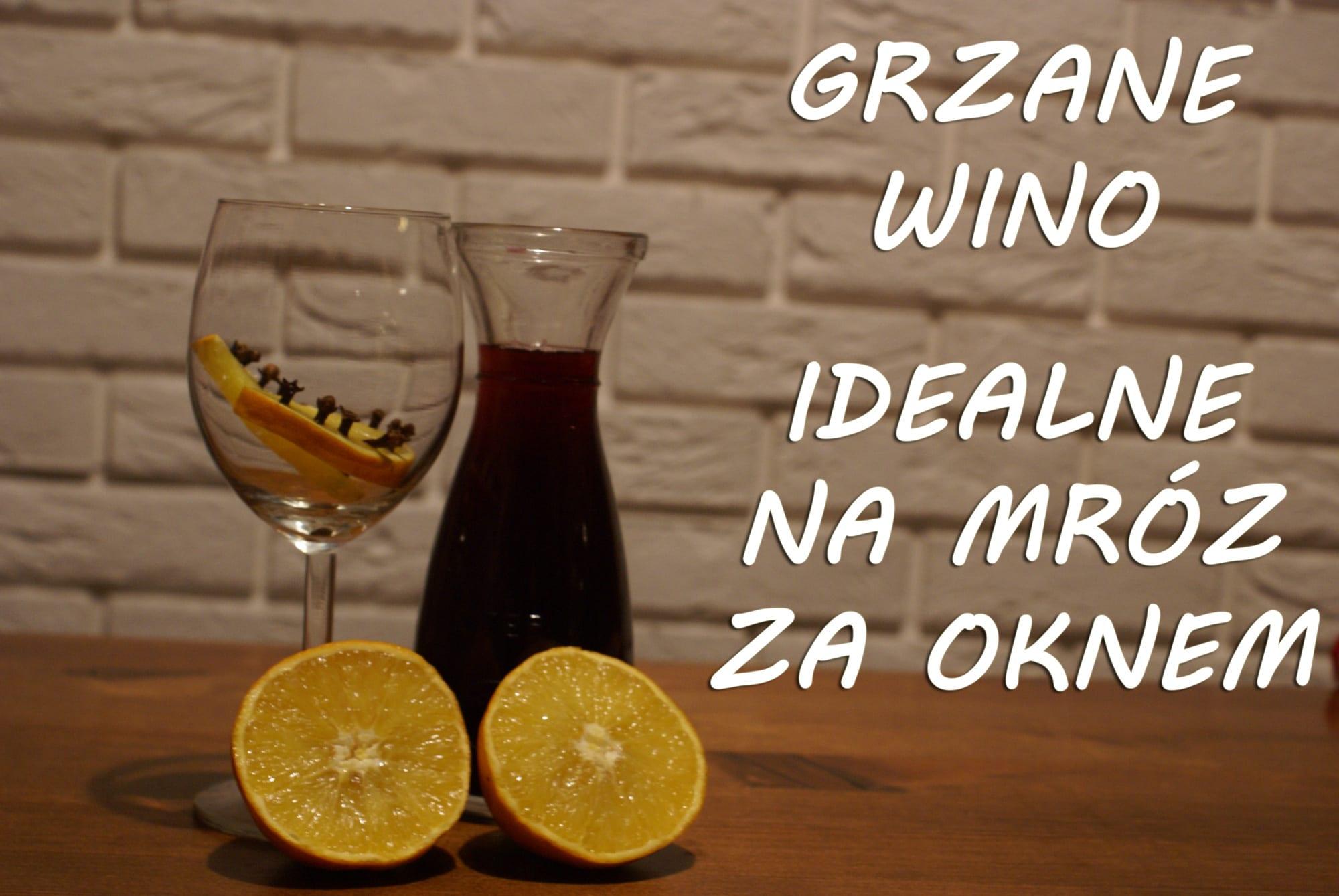 Grzane wino - idealne na mróz za oknem